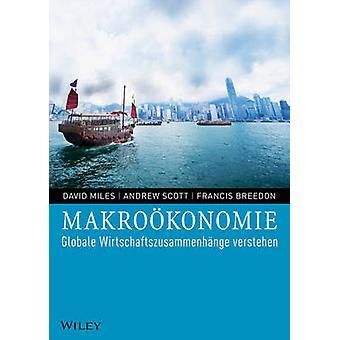Makrookonomie - Globale Wirtschaftszusammenhange Verstehen by David Mi