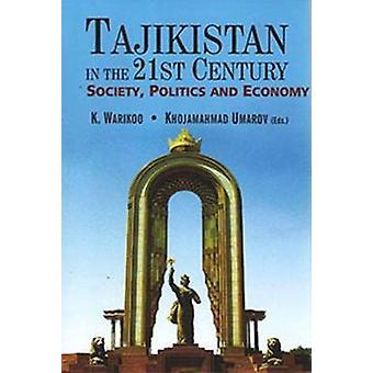 Tajikistan in the 21st Century - Society - Politics and Economy by K.