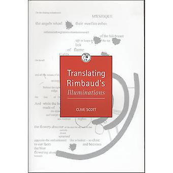 Translating Rimbaud's Illuminations by Clive Scott - 9780859897693 Bo