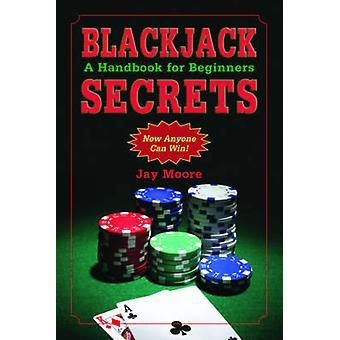 Blackjack Secrets - Een handboek voor beginners door Jay Moore - 9781616083