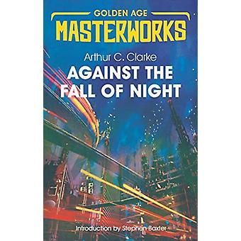 Against the Fall of Night by Arthur C. Clarke - 9781473222342 Book