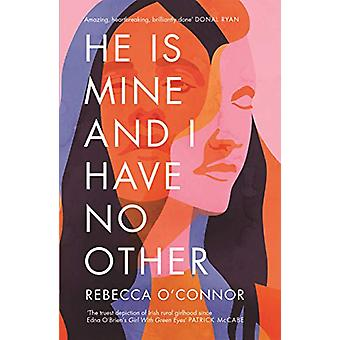 He Is Mine and I Have No Other by Rebecca O'Connor - 9781786892621 Bo