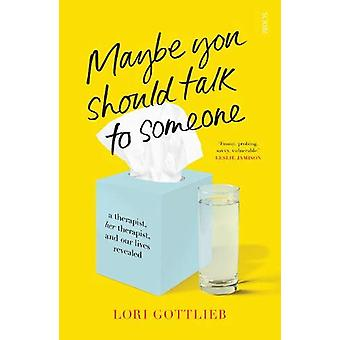 Maybe You Should Talk to Someone - the heartfelt - funny memoir by a N