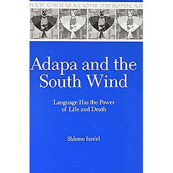 Adapa and the South Wind - Language Has the Power of Life and Death by