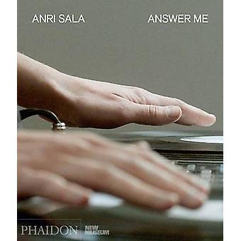 Anri Sala - Réponse Me par Massimiliano Gioni - Margot Norton - 97807148