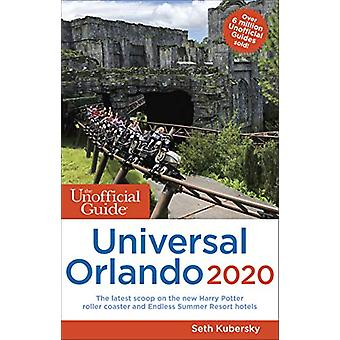 The Unofficial Guide to Universal Orlando 2020 by Seth Kubersky - 978