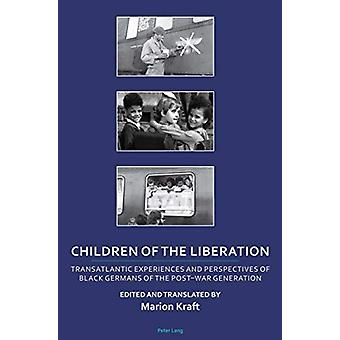 Children of the Liberation - Transatlantic Experiences and Perspective