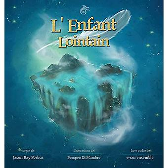 L'Enfant Lointain by Jason Ray Forbus - 9788833465098 Book