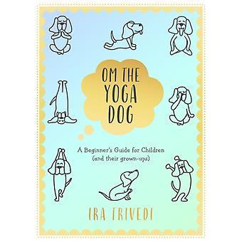 Om the Yoga Dog by Ira Trivedi