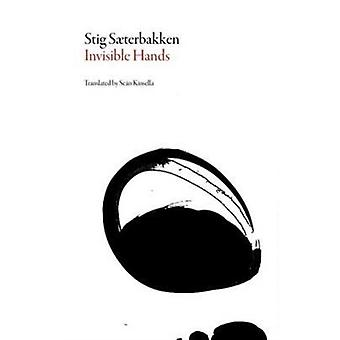 Invisible Hands by Stig Saeterbakken & Translated by Sean Kinsella