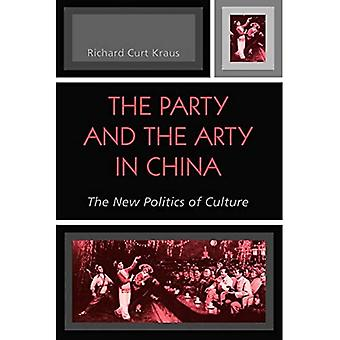 The Party and the Arty in China: The New Politics of Culture (State and Society in East Asia)