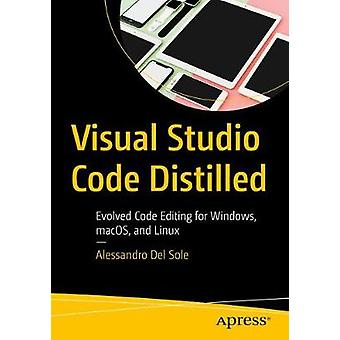 Visual Studio Code Distilled - Evolved Code Editing for Windows - macO