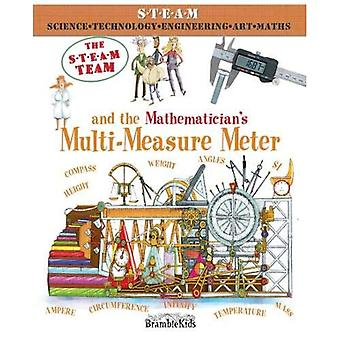The STEAM Team: and the Mathematician's Multi-Measure� Meter (The STEAM Team)