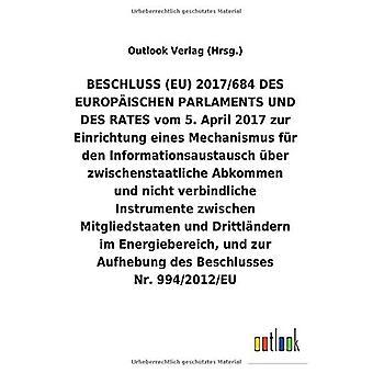 BESCHLUSS (EU) vom 5. April 2017 zur Einrichtung eines Mechanismus fAr den Informationsaustausch Aber zwischenstaatliche Abkommen und nicht verbindliche Instrumente zwischen Mitgliedstaaten und Drittl ndern im Energiebereich, und zur Aufhebung des Besch