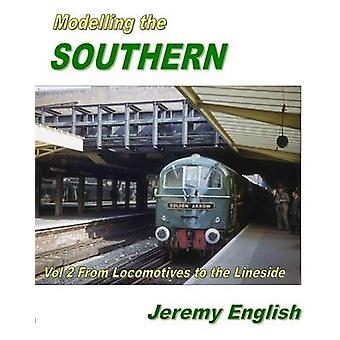 Modelling the Southern Vol 2  From Locomotive to Lineside by Richard Halton & Jeremy English