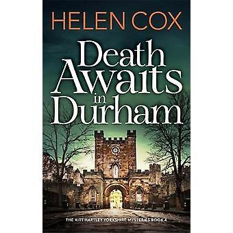 Death Awaits in Durham The Kitt Hartley Yorkshire Mysteries Book 4