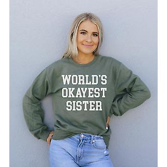 World's Okayest Sister Sweat Shirt