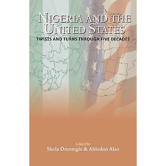 Nigeria and the USA Twists and Turns Through Five Decades by Shola J