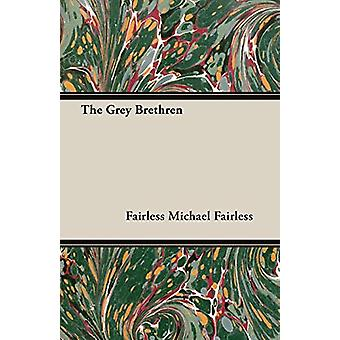 THE Grey Brethren by MICHAEL FAIRLESS - 9781408630655 Book