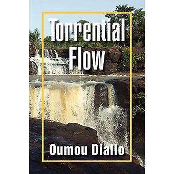 Torrential Flow by Oumou Diallo - 9781441518033 Book
