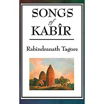 Songs of Kabir by Rabindranath Tagore - 9781515435556 Book