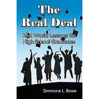 The Real Deal - Real World Lessons for High School Graduates by Simmon