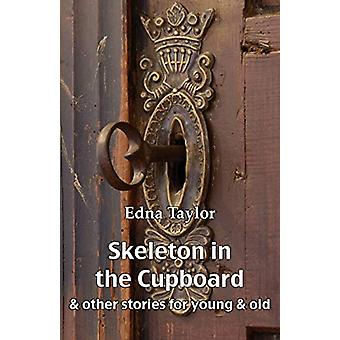 Skeleton in the Cupboard - & Other Stories for Young & Old by