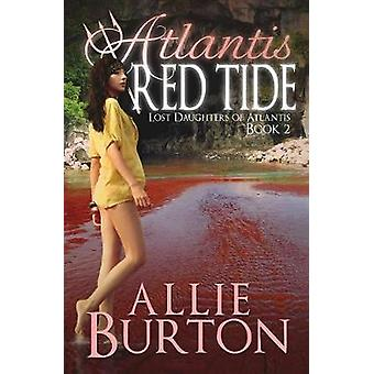 Atlantis Red Tide - Lost Daughters of Atlantis by Allie Burton - 97817