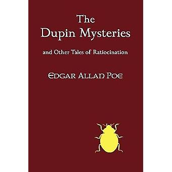 The Dupin Mysteries and Other Tales of Ratiocination by Edgar Allan P
