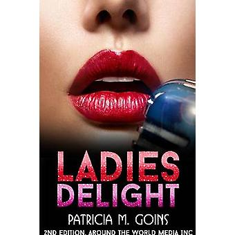 Ladies Delight by Patricia M Goins - 9781942846437 Book