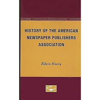 History of the American Newspaper Publishers Association by Edwin Emery