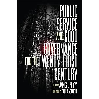 Public Service and Good Governance for the TwentyFirst Century by Foreword by Paul A Volcker & Edited by James L Perry