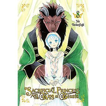 Sacrificial Princess &the King of Beasts, Vol. 8 par Yu Tomofuji (Broché, 2020)