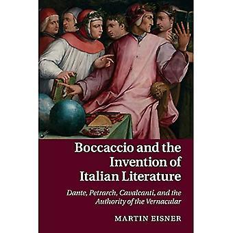 Boccaccio and the Invention of Italian Literature: Dante, Petrarch, Cavalcanti, and the Authority of the Vernacular (Cambridge Studies in Medieval Literature)