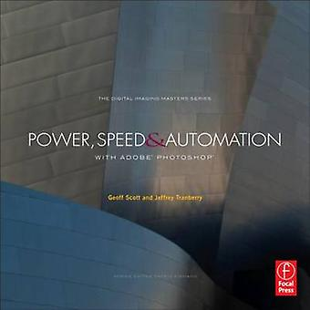 Power - Speed & Automation with Adobe Photoshop - The Digital Imaging