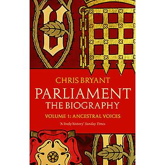 Parliament - The Biography - Volume 1 - Ancesteral Voices by Chris Bryan