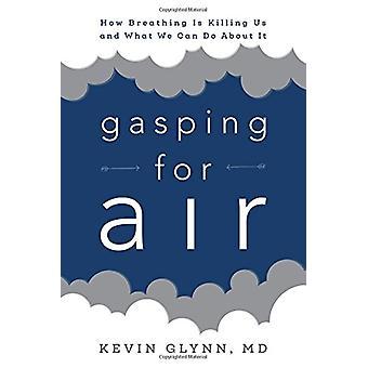 Kippar efter luft - hur andningen är döda oss och vad vi kan göra åt