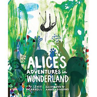 Classics Reimagined - Alice's Adventures in Wonderland by Lewis Carro