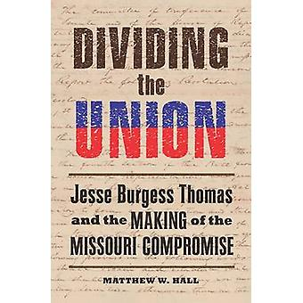 Aufteilung der Union - Jesse Burgess Thomas and the Making of der Missou