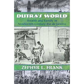 Dutra's World - rikdom og familie i nittende århundre Rio De Janeiro