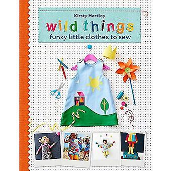 Wild Things: Funky petits vêtements à coudre