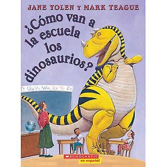 Como Van Los Dinosaurios a la Escuela? / How Do Dinosaurs Go to School?