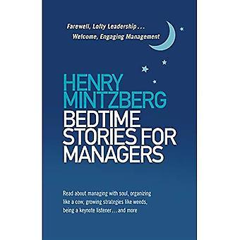 Godnattsagor för chefer: farväl till höga ledarskap... Välkommen engagerande Management