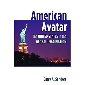 Amerikanische Avatar: Die Vereinigten Staaten in der globalen Phantasie