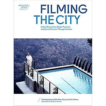 Filming the City: Urban Documents, Design Practices, and Social Criticism Through the Lens (Mediated Cities)
