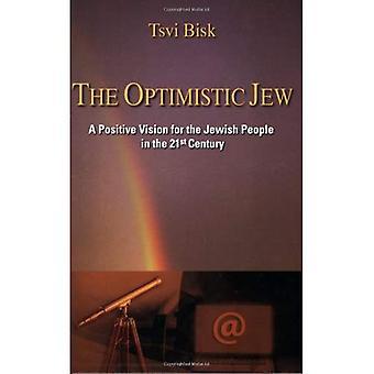 L'ebreo ottimista: Una visione positiva per il popolo ebraico nel XXI secolo