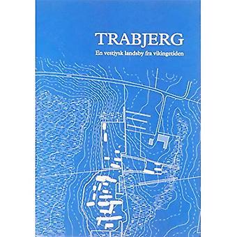 Trabjerg: En Vestjysk Landsby Fra Vikingetiden
