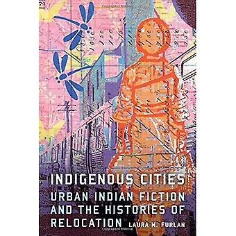 Indigene Städte: Urban indische Belletristik und die Geschichten der Verlagerung