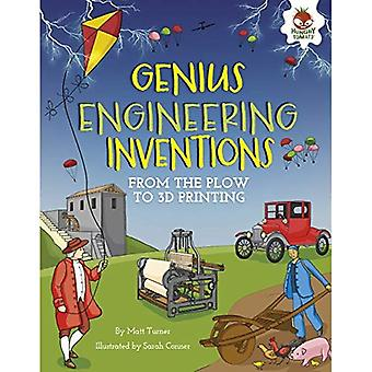 Genius Engineering Inventions: From the Plow to 3D Printing (Incredible Inventions)