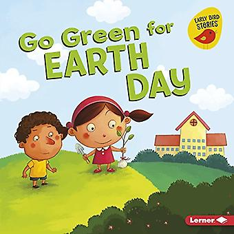 Go Green for Earth Day (Go Green (Early Bird Stories (TM)))